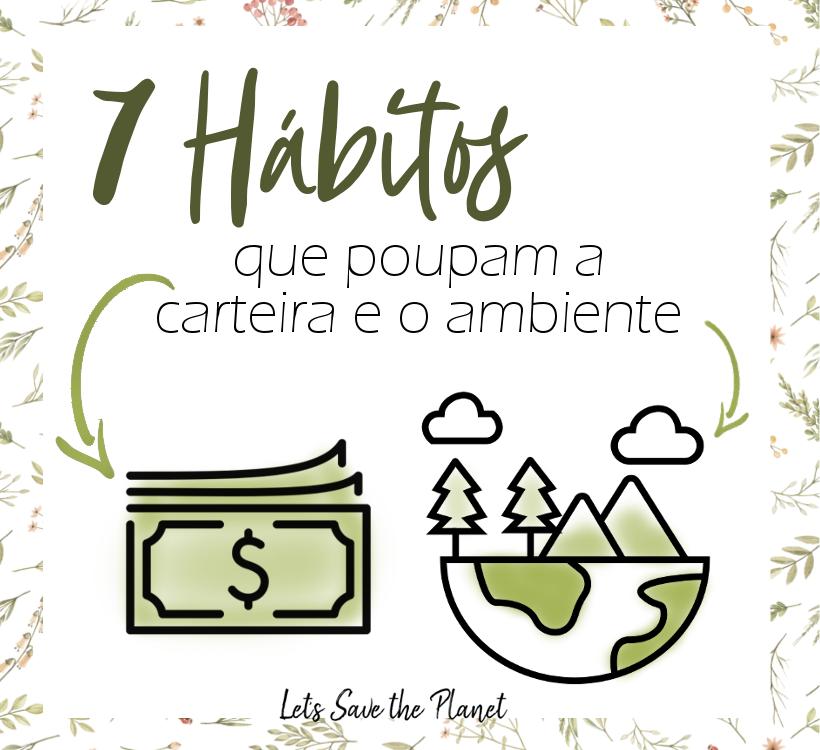 7 mudanças de hábitos que te vão fazer poupar dinheiro e o ambiente.